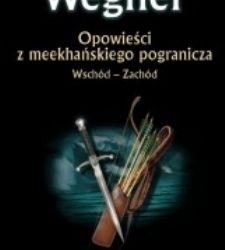 Opowieści z meekhańskiego pogranicza. Wschód - Zachód