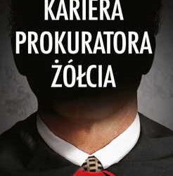 Kariera prokuratora Żółcia